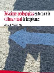 Relaciones pedagógicas en torno a la cultura visual de los jóvenes