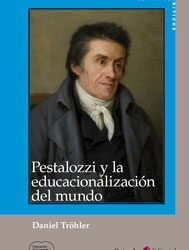 Pestalozzi y la educacionalización del mundo