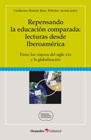 Repensando la educación comparada: lecturas desde Iberoamérica