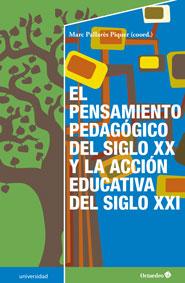 El pensamiento pedagógico del siglo XX y la acción educativa del siglo XXI