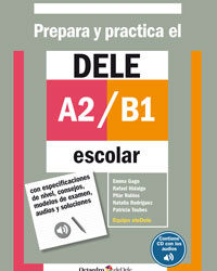 Prepara y practica el DELE A2/B1 escolar + CD audios