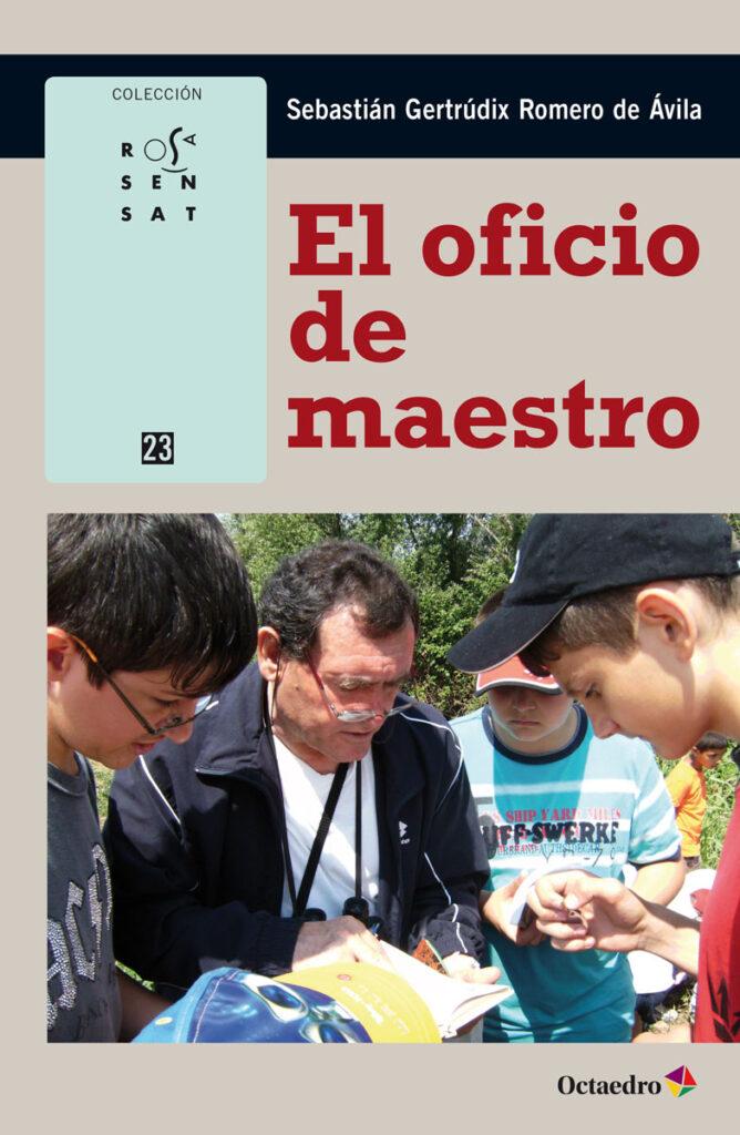 Editorial Octaedro - Rosa Sensat - El oficio de maestro