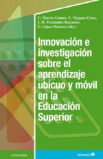 Innovación e investigación sobre el aprendizaje ubicuo y móvil en la Educación Superior