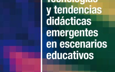 Tecnologías y tendencias didácticas emergentes en escenarios educativos