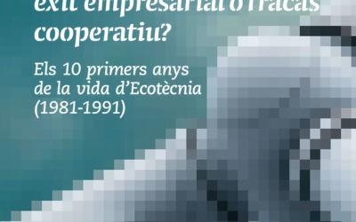 Ecotècnia SCCL: èxit empresarial o fracàs cooperatiu?